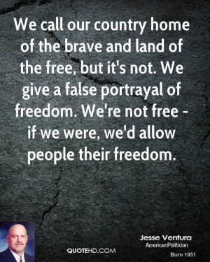 We call our country home of the brave and land of the free, but it's ...
