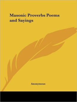 Masonic Proverbs, Poems and Sayings
