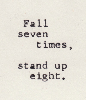 fall seven times stand up eight # quotes # inspirational # inspiration