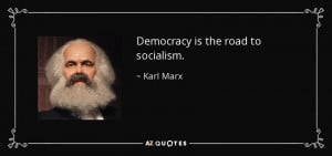 Quotes › Authors › K › Karl Marx › Democracy is the road to ...