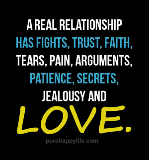 Relationship Quote: A real relationship has fights, trust, faith ...