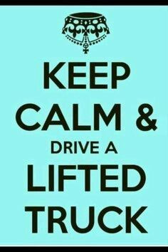 Redneck Quotes About Trucks Lifted trucks and girls,