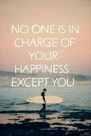 You are in charge of your happiness