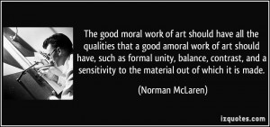 that a good amoral work of art should have, such as formal unity ...