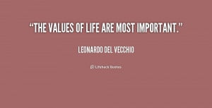 quote-Leonardo-Del-Vecchio-the-values-of-life-are-most-important ...