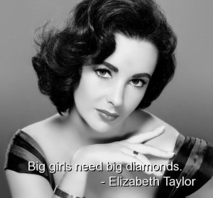 Elizabeth taylor quotes sayings best real girls diamonds cute