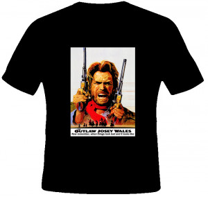 Outlaw Josey Wales Eastwood quotes western cowboy movie Eastwood t ...