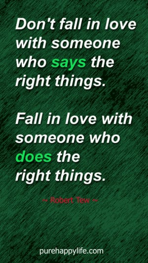 Love Quote: Don't fall in love with someone who says the right ...