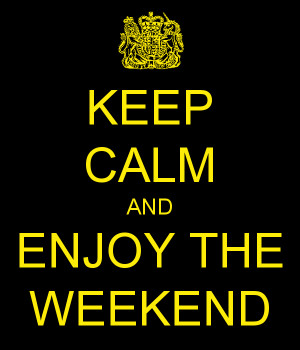 Related Pictures keep calm the weekend is here funny pictures
