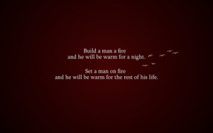 To build a fire quotes