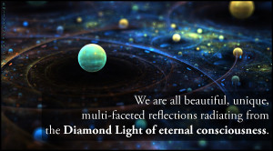 We are all beautiful, unique, multi-faceted reflections radiating from ...