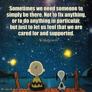 sometimes-we-need-someone-to-simply-be-there-life-daily-quotes-sayings ...