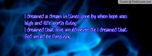 dreamed a dream in times gone by, when hope was high and life worth ...