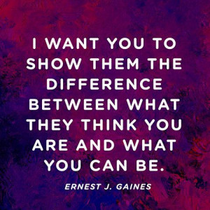 ... -you-can-be-motivational-ernest-j-gaines-quotes-sayings-pictures.jpg