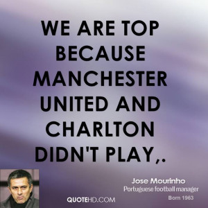 We are top because Manchester United and Charlton didn't play,.