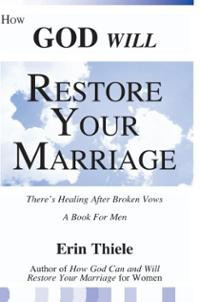 How God Will Restore Your Marriage: There's Healing After Broken Vows ...