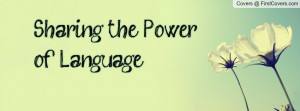Sharing the Power of Language Profile Facebook Covers