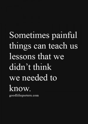 . Painful Words, Life Lessons, Quotes Remember, Teach A Lesson Quotes ...