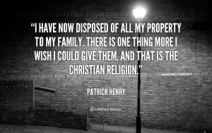 ... could give them and that is the christian religion patrick henry