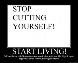 Stop Cutting Yourself Quotes