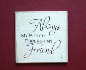 Sorority Sisterhood Quotes And Sayings Wood sign always my sister