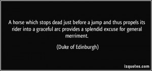 ... provides a splendid excuse for general merriment. - Duke of Edinburgh