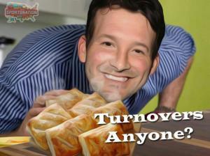 Tony Romo's bringin' breakfast. Turnovers anyone?