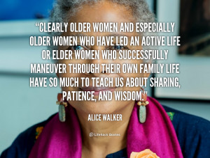 quote-Alice-Walker-clearly-older-women-and-especially-older-women ...