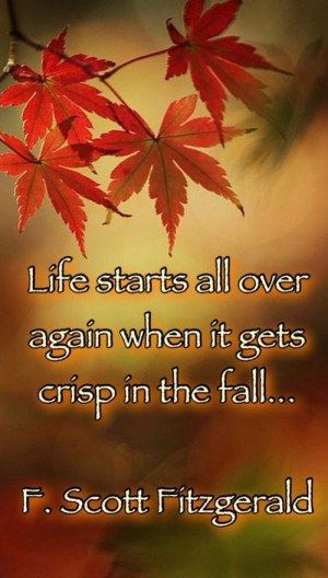 Scott Fitzgerald... Fall Quote / autumn