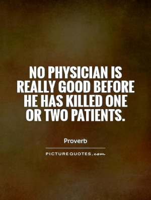 Experience Quotes Doctor Quotes Medical Quotes Proverb Quotes
