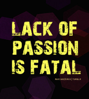 LACK OF PASSION