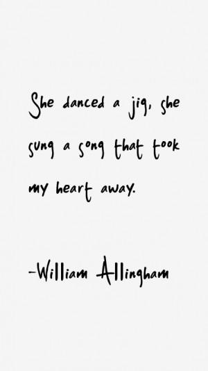 William Allingham Quotes amp Sayings