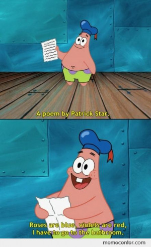 poem by Patrick Star