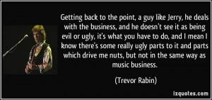 Like Him But He Doesnt Like Me Quotes More trevor rabin quotes