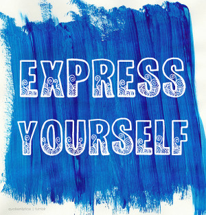express yourself quotes texts music dance art blue express yourself ...