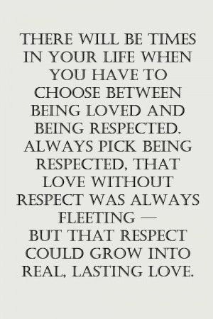 Choosing between love and respect inspirational quote