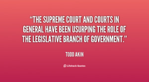 The Supreme Court and courts in general have been usurping the role of ...