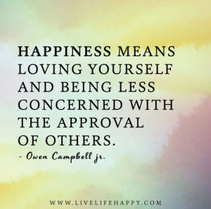 You are here: Home › Quotes › Happiness means loving yourself and ...