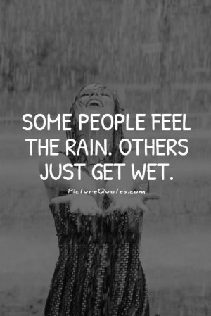 Cool Quotes Rain Quotes Feel Quotes Wet Quotes Bob Marley Quotes