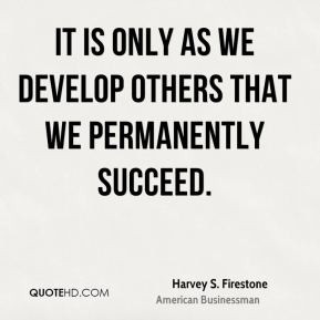 Harvey S. Firestone Trust Quotes
