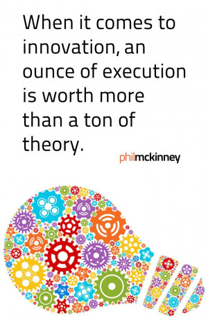 When it comes to innovaiton an ounce of execution is worth more than a ...