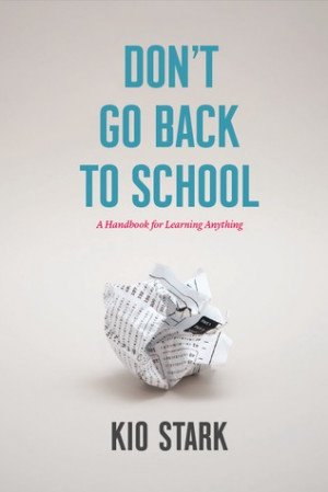 """Start by marking """"Don't Go Back to School: A Handbook for Learning ..."""