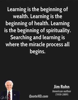 jim-rohn-jim-rohn-learning-is-the-beginning-of-wealth-learning-is-the ...