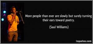More Saul Williams Quotes