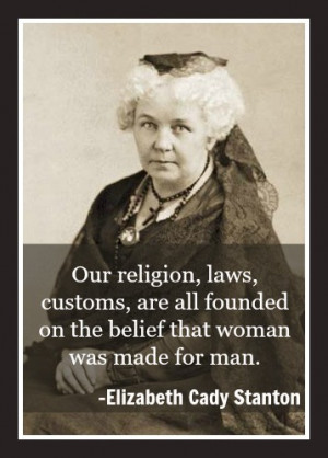 Elizabeth Cady Stanton -- The Best Feminist Quotes About Politics