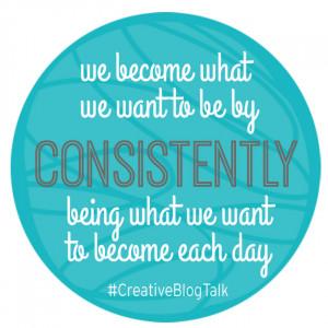 Creative Blog Talk – Top 5 Focus Areas for Consistency