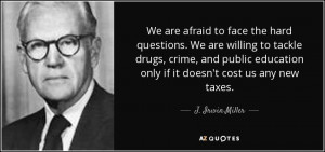 ... crime, and public education only if it doesn't cost us any new taxes