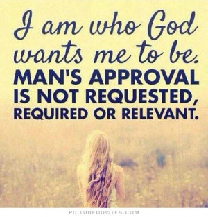 God Quotes Be Yourself Quotes Approval Quotes