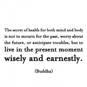buddha # present # moment # live for the moment # past # future ...