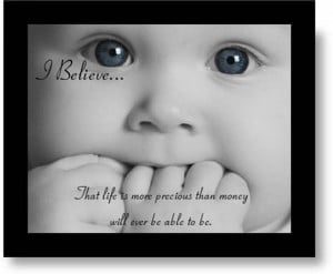 Believe That Life Is More Precious Than Money Will Ever Be Able To ...